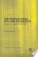 The Postcolonial City and Its Subjects