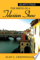 Alan s Italy  The Birth of a Television Show
