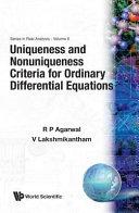 Uniqueness and Nonuniqueness Criteria for Ordinary Differential Equations