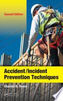 Accident Incident Prevention Techniques  Second Edition