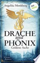 DRACHE UND PH  NIX   Band 4  Goldene Asche