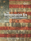 The Reconstruction Era And The Fragility Of Democracy