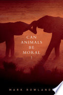 Can Animals Be Moral? : family members to an experiment...
