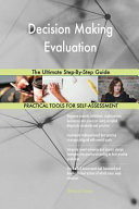 Decision Making Evaluation The Ultimate Step By Step Guide