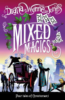 Mixed Magics  The Chrestomanci Series  Book 5