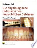 Die physiologische Okklusion des menschlichen Gebisses: Diagnostik & Therapie