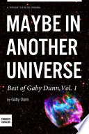 Maybe in Another Universe  The Best of Gaby Dunn