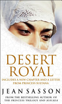Desert Royal : in saudi arabia's royal family. royal women...