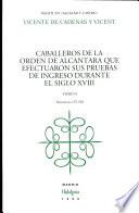 Caballeros de la Orden de Alcántara que efectuaron sus pruebas de ingreso durante el siglo XVIII
