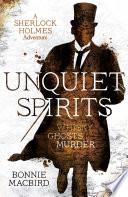 Unquiet Spirits  Whisky  Ghosts  Murder  A Sherlock Holmes Adventure