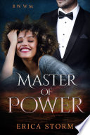 Master of Power (A BWWM Erotic Interracial Romance) Book 1