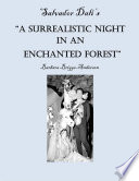 Salvador Dali s  A Surrealistic Night in an Enchanted Forest