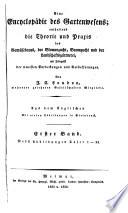Eine Encyclop  die des Gartenwesens enthaltend die Theorie und Praxis des Gem  sebaues  der Blumenzucht  etc