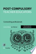 Post Compulsory Teacher Educators  Connecting Professionals