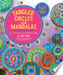 Tangled Circles And Mandalas : a soothing exercise in creativity and peace....