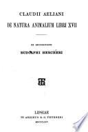 Claudii Aeliani De natura animalium libri XVII, Varia historia, Epistolae, Fragmenta