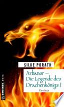 Arbanor - Die Legende des Drachenkönigs I