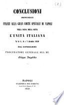 Conclusioni pronunziate innanzi alla Gran Corte Speciale di Napoli nella causa della setta l'Unità Italiana ne ́di 4, 6, e 7 dicembre 1850 dal consigliere procuratore generale del re Filippo Angelillo