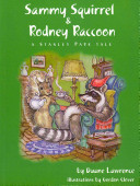 Sammy Squirrel   Rodney Raccoon