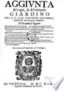 Il vago et dilettevole Giardino ove si leggono gli infelici fini di molti huomini illustri  etc