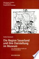 Die Region Sauerland und ihre Darstellung im Museum