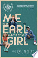 Me and Earl and the Dying Girl  Movie Tie in Edition