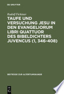 Taufe und Versuchung Jesu in den Evangeliorum libri quattuor des Bibeldichters Juvencus (1, 346–408)