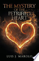 The Mystery of the Petrified Heart