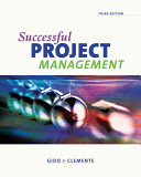 Successful Project Management : successfully in a project environment, including...