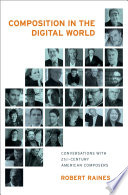 Composition in the Digital World In Concert Music In The