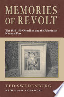 Memories Of Revolt  1936 1939 Rebellion In The Palestinian Past  P  : ...