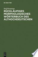 Rückläufiges morphologisches Wörterbuch des Althochdeutschen