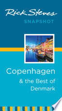 Rick Steves Snapshot Copenhagen   the Best of Denmark