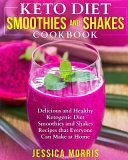 Keto Diet Smoothies And Shakes Cookbook