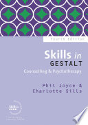 Skills In Gestalt Counselling & Psychotherapy : thousands of trainee therapists to the...