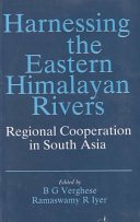 . Harnessing the Eastern Himalayan Rivers .