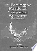 The Biology of Particles in Aquatic Systems, Second Edition