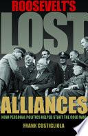 Roosevelt s Lost Alliances