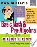 Bob Miller s Basic Math and Pre Algebra for the Clueless