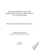 The Person and Work of Jesus Christ and the Book of Ecclesiastes with the Hebrew Text and Parsing Guide