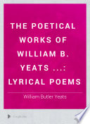 The Poetical Works of William B  Yeats