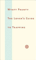 The Lover   s Guide to Trapping