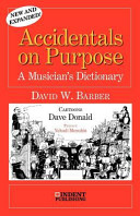 Accidentals on Purpose: A Musician's Dictionary