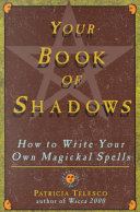 Your Book Of Shadows : spells, divination methods, and notes...