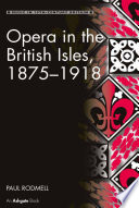 Opera in the British Isles  1875 1918 Book PDF