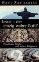 Jesus - der einzig wahre Gott?