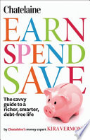 Chatelaine s Earn  Spend  Save