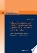 Religi  se Sozialisation und Entwicklung bei islamischen Jugendlichen in Deutschland und in der T  rkei