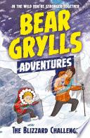 A Bear Grylls Adventure 1  The Blizzard Challenge
