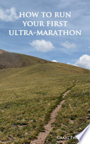 How To Run Your First Ultra Marathon